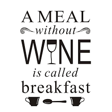 a meal without wine is called breakfast online shop a meal without wine is called breakfast waterproof