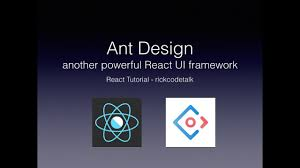 react 教學 15 ant design another powerful ui framework youtube