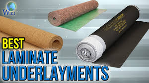 Best Underlayment For Laminate Flooring On Wood 7 Best Laminate Underlayments 2017 Youtube