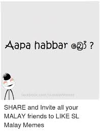 Malay Meme - aapa habbar facebookcomslmalaymemes share and invite all your malay