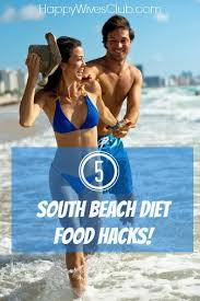 5 south beach diet phase 1 food hacks happy wives club