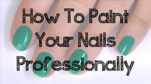 how to paint your nails professionally youtube