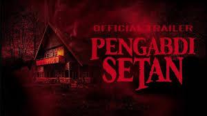 film pengabdi setan full movie layarkaca21 sinopsis film pengabdi setan remake horor yang bikin penonton