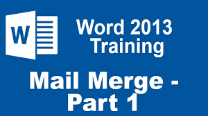 Microsoft Word 2013 Training Mail Merge Part 1 Youtube