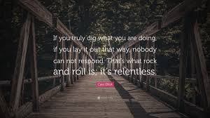 cass elliot quote u201cif you truly dig what you are doing if you