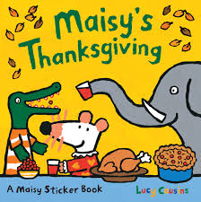 maisy s thanksgiving sticker book today is thanksgiving day and