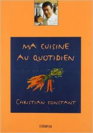 cuisine au quotidien amazon fr ma cuisine au quotidien christian constant françois