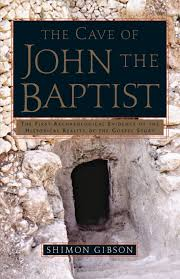 the cave of john the baptist the first archaeological evidence of