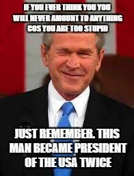 George Meme - george bush memes imgflip
