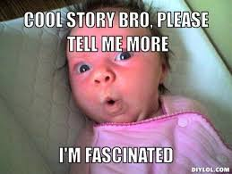 Tell Me More Memes - fascinated memes image memes at relatably com
