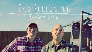 the foundation the skit guys