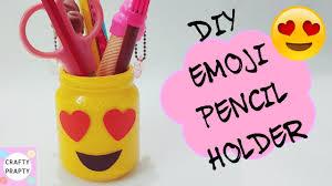 Pencil Holder For Desk Diy Emoji Pencil Holder How To Make Pencil Holder Diy Back To