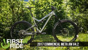 first look first ride 2017 commencal meta am v4 2 mountain