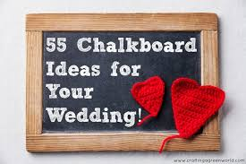 wedding chalkboard ideas diy wedding 55 chalkboard ideas for your wedding crafting a