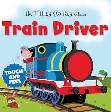 touch and feel i u0027d like to be a train driver amazon co uk igloo