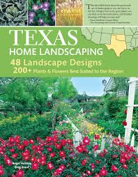 texas home landscaping 3rd edition greg grant roger holmes mr