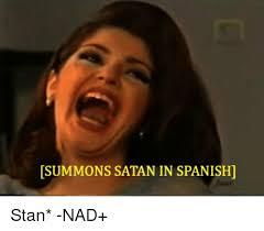 summons satan in spanish stan nad meme on sizzle