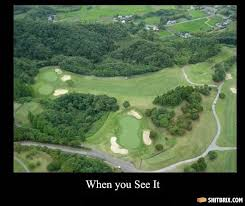 Funny Golf Memes - you see it golf course