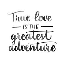 wedding quotes adventure quote quote true is the greatest adventure