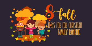 8 fall ideas for christian family bonding