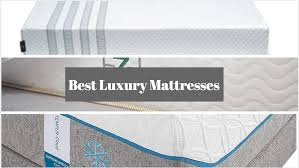 best reviewed luxury mattresses 2017
