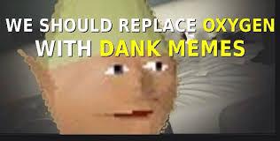 Dank Memes Meaning - inhale the memes dank memes know your meme