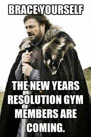Meme Generator Prepare Yourself - brace yourself the new years resolution gym members are coming