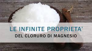 le proprietã magnesio supremo le infinite proprietà cloruro di magnesio erbe officinali