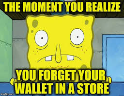 Spongebob Wallet Meme - forgetting your wallet imgflip