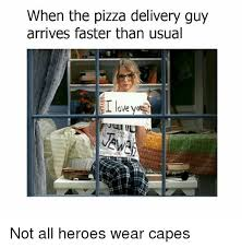 Pizza Delivery Meme - 25 best memes about pizza delivery pizza delivery memes