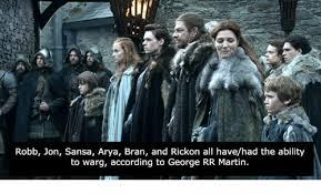Arya Meme - robb jon sansa arya bran and rickon all havehad the ability to warg