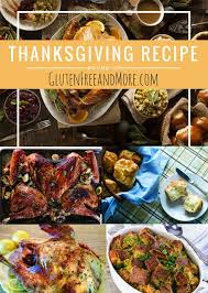 gluten free thanksgiving 2017 gluten free more