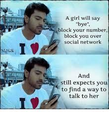 Social Network Meme - a girl will say bye block your number block you over social network