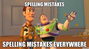 Bad Spelling Meme - buzz and woody everywhere spelling mistakes spelling mistakes