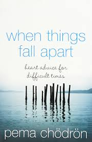 buy when things fall apart heart advice for difficult times book