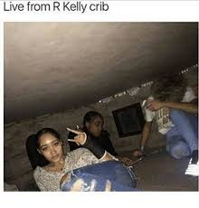 R Kelly Memes - live from r kelly crib meme on esmemes com