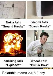 Funny Nokia Memes - nokia falls ground breaks xiaomi falls screen breaks samsung