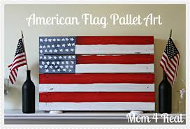 Picture Of The Us Flag American Flag Pallet Art Mom 4 Real