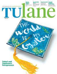 tulane june 2017 by tulane university issuu