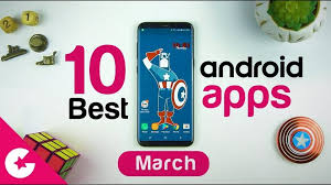best apps top 10 best apps for android free apps 2018 march gadget gig