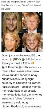 Owen Wilson Meme - here are four pictures of owen wilson that l make you say wow four