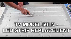 replacing led lights in tv lg 50ln led strip replacement tutorial how to replace the led
