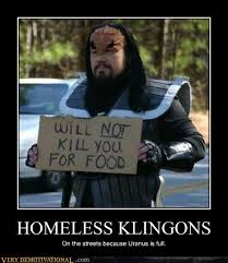 Funny Meme Posters - homeless klingons very demotivational demotivational posters