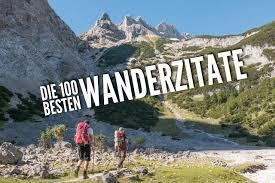 spr c3 bcche zum nachdenken die 100 besten wanderzitate zitate zu wandern berge reisen und