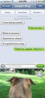 Dog Text Meme - text from dog it s good to be a dog life with dogs and cats