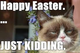 Easter Funny Memes - meme happy easter just kidding