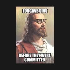Funny Jesus Meme - funny christian hipster jesus forgave sins meme funny jesus meme
