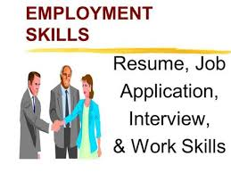 Resume Job Application by Employment Skills Job Application Interview U0026 Work Skills Ppt