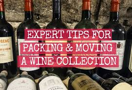 Packing And Moving by Expert Tips For Packing And Moving A Wine Collection