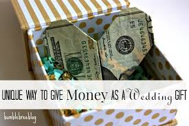 unique way to give money as a wedding gift http bumblebreeblog